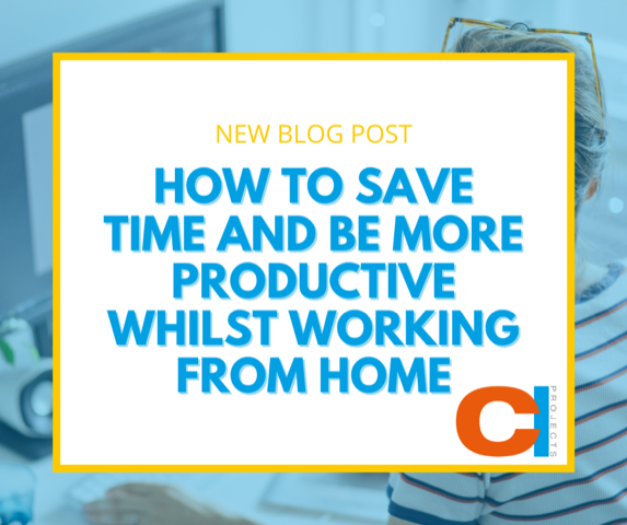 How to save time and be more productive whilst working from home