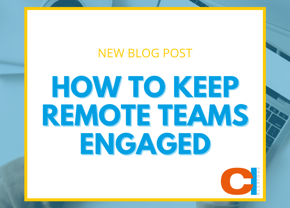 How to Keep Remote Teams Engaged